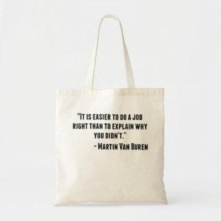 Martin Van Buren Quote Budget Tote Bag
