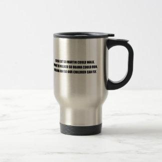 MARTIN WALKED SO OBAMA COULD RUN COFFEE MUG