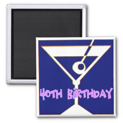 Martini 40th Birthday Gifts Magnet