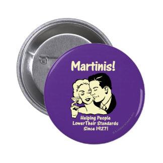 Martinis: Helping Lower Standards 6 Cm Round Badge