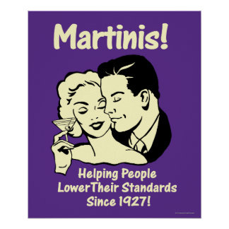 Martinis: Helping Lower Standards Poster