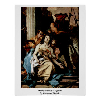 Martyrdom Of St Agatha By Giovanni Tiepolo Posters