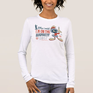 MARVIN THE MARTIAN™- I'm On The Naughty List? Long Sleeve T-Shirt