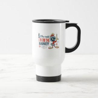 MARVIN THE MARTIAN™- I'm On The Naughty List? Travel Mug