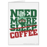 Marvin The Martian - Need More Coffee Greeting Cards