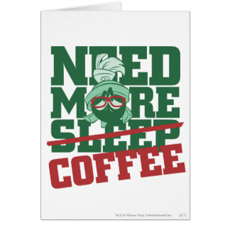 MARVIN THE MARTIAN™ - Need More Coffee Card