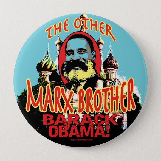 Marx Brother anti Obama Shirt 10 Cm Round Badge