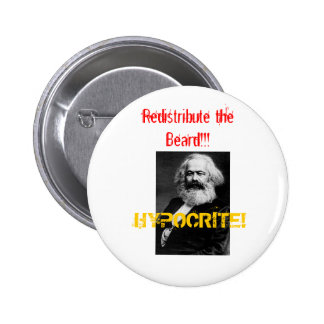 marx, HYPOCRITE!, Redistribute the Beard!!! 6 Cm Round Badge
