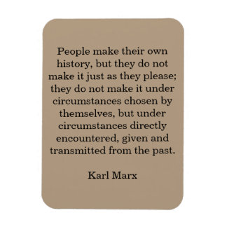 "Marx quote ""People Make Their Own History..."" Rectangular Photo Magnet"
