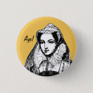 Mary Queen of Scots Aye Badge