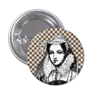 Mary Queen of Scots Still Yes Badge