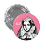Mary Queen of Scots Yes Pinback