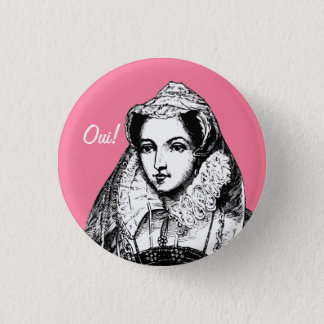 Mary Queen of Scots Yes Pinback 3 Cm Round Badge