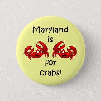 Maryland is for Crabs 6 Cm Round Badge
