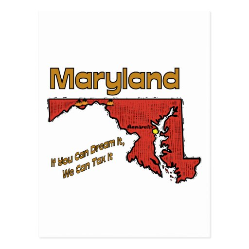 Maryland Motto  If You Can Dream It, We can Tax it Postcards