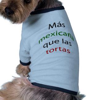 Mas Mexicana Que Las Tortas Pet T-shirt