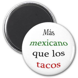 Mas Mexicano Que Los Tacos 6 Cm Round Magnet
