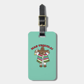 Mas Tequila! Luggage Tag