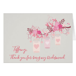 Mason Jar Thank your for being my bridesmaid Card