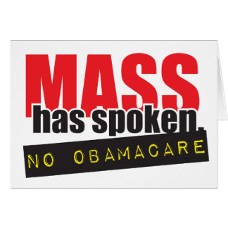 Mass Has Spoken - No ObamaCare Greeting Card