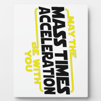 Mass Times Acceleration Display Plaques