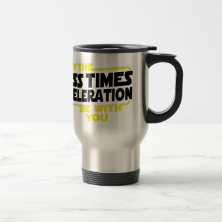 Mass Times Acceleration Stainless Steel Travel Mug