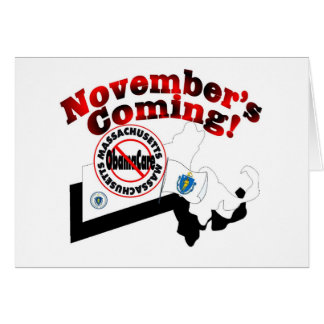 Massachusetts Anti ObamaCare – November's Coming! Greeting Card