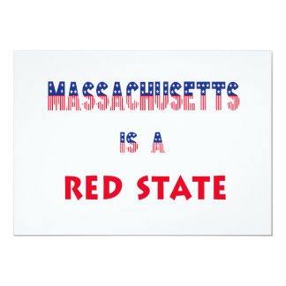 Massachusetts is a Red State 13 Cm X 18 Cm Invitation Card