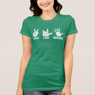 Massage T-Shirt: Peace, Love, Massage White T-Shirt
