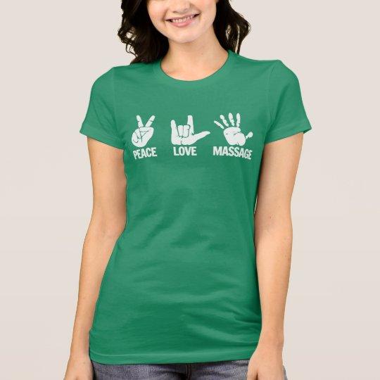 Massage T-Shirt: Peace, Love, Massage White T-Shirt