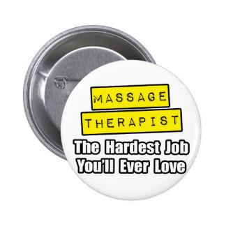 Massage Therapist...Hardest Job You'll Ever Love Button