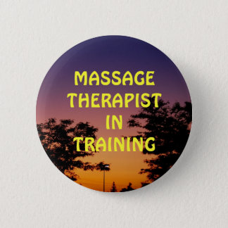 MASSAGE THERAPIST IN TRAINING 6 CM ROUND BADGE