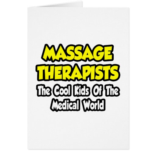 Massage Therapists...Cool Kids of Med World Greeting Card
