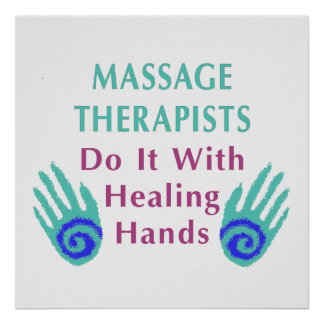 Massage Therapists Do It With Healing hands Poster