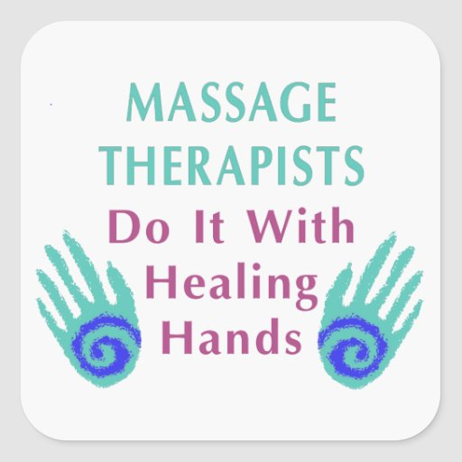 Massage Therapists Do It With Healing hands Square Sticker