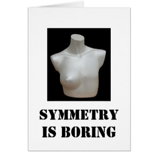 mastectomy card: Symmetry is Boring Greeting Card