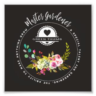 Master Gardener, Gardening Gifts. Green Thumb Photo Print
