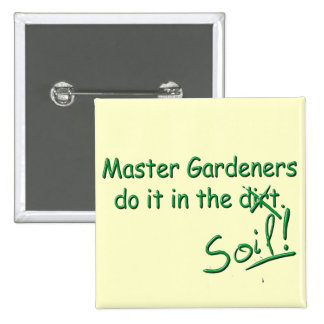 Master Gardeners Do It In The Soil 15 Cm Square Badge