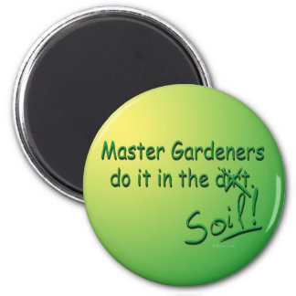 Master Gardeners Do It In The Soil Magnet