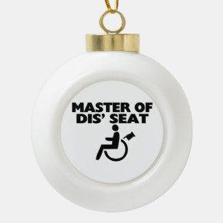 Master Of Dis' Seat Wheelchair Ceramic Ball Christmas Ornament