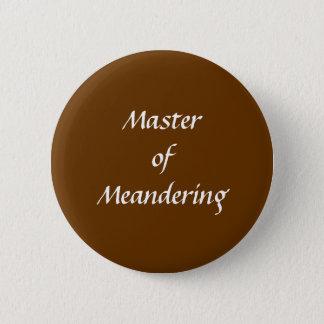Master of Meandering. Hiking Walking. Brown Custom 6 Cm Round Badge