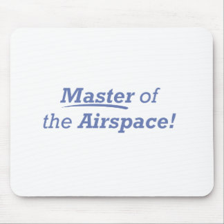Master of the Airspace! Mouse Pad