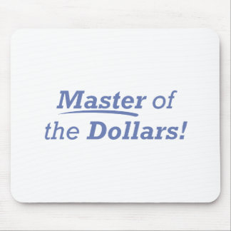 Master of the Dollars! Mouse Pad