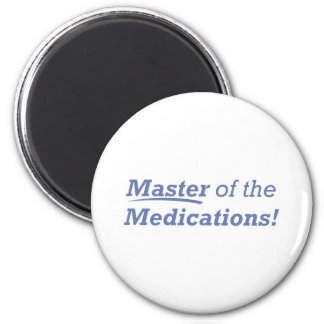 Master of the Medications! 6 Cm Round Magnet