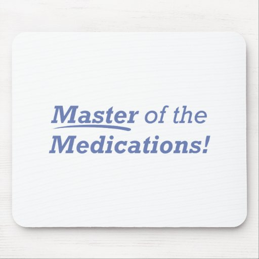 Master of the Medications! Mousepads