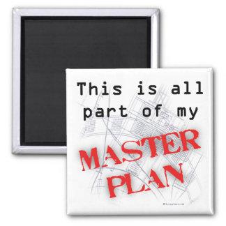 Master Plan Refrigerator Magnet