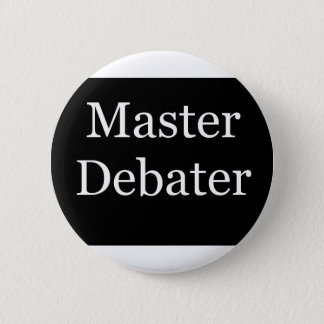 MasterDebater 6 Cm Round Badge