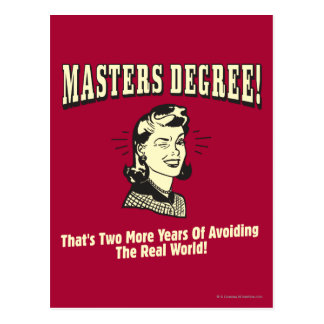 Masters Degree: Avoiding the Real World Postcard