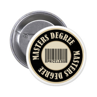 Masters Degree Priceless - Customized 6 Cm Round Badge