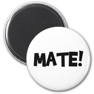 MATE! 6 CM ROUND MAGNET